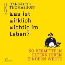 Hans-Otto Thomashoff: Was ist wirklich wichtig im Leben?, 5 CDs