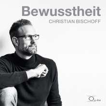 Christian Bischoff: Bewusstheit, 7 CDs