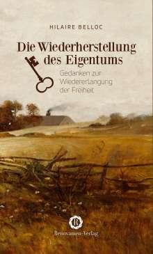 Hilaire Belloc: Die Wiederherstellung des Eigentums, Buch
