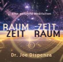 Joe Dispenza: Raum- Zeit, Zeit- Raum, CD