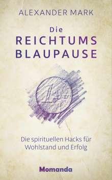 Alexander Mark: Die Reichtumsblaupause, Buch
