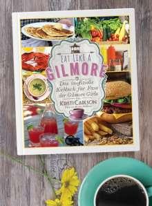 Kristi Carlson: Eat Like A Gilmore, Buch
