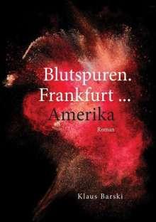 Klaus Barski: Blutspuren. Frankfurt ... Amerika, Buch