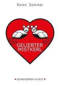 Karen Sommer: Geliebter Mistkerl, Buch