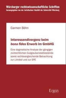 Carmen Böhn: Interessendivergenz beim bona fides Erwerb im GmbHG, Buch