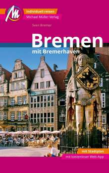 Sven Bremer: Bremen MM-City - mit Bremerhaven Reiseführer Michael Müller Verlag, Buch