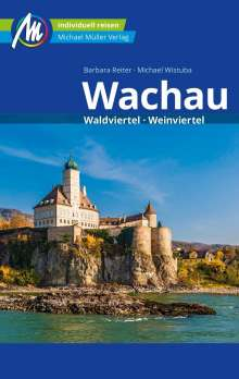 Barbara Reiter: Wachau Reiseführer Michael Müller Verlag, Buch