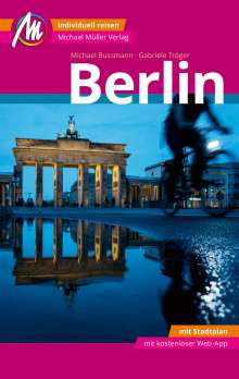 Michael Bussmann: Berlin MM-City Reiseführer Michael Müller Verlag, Buch