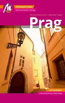 Michael Bussmann: Prag MM-City Reiseführer Michael Müller Verlag, Buch