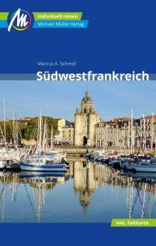 Marcus X Schmid: Südwestfrankreich Reiseführer Michael Müller Verlag, Buch