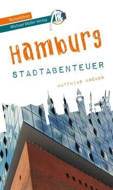 Matthias Kröner: Hamburg - Stadtabenteuer Reiseführer Michael Müller Verlag, Buch