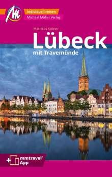 Matthias Kröner: Lübeck MM-City inkl. Travemünde Reiseführer Michael Müller Verlag, Buch
