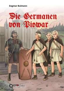 Dagmar Bulmann: Die Germanen von Piowar, Buch