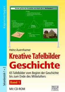 Heinz Auernhamer: Kreative Tafelbilder Geschichte - Band 1, Buch