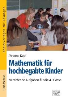 Yvonne Kopf: Mathematik für hochbegabte Kinder - 4. Klasse, Buch