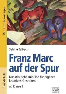 Sabine Teibach: Franz Marc auf der Spur, Buch