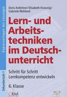 Doris Astleitner: Lern- und Arbeitstechniken im Deutschunterricht 6. Klasse, Buch