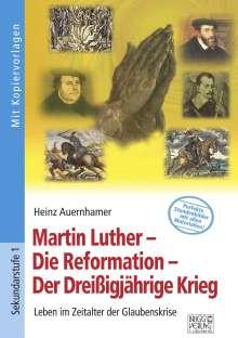 Heinz Auernhamer: Martin Luther - Die Reformation - Der Dreißigjährige Krieg, Buch