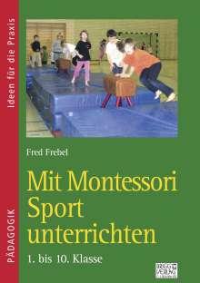 Fred Frebel: Mit Montessori Sport unterrichten, Buch