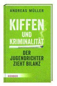 Andreas Müller: Kiffen und Kriminalität, Buch