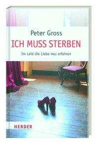 Peter Gross: Ich muss sterben, Buch