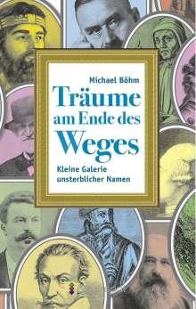 Michael Böhm: Träume am Ende des Weges, Buch