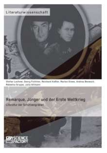 Julia Altmann: Remarque, Jünger und der Erste Weltkrieg. Literatur der Schützengräben, Buch