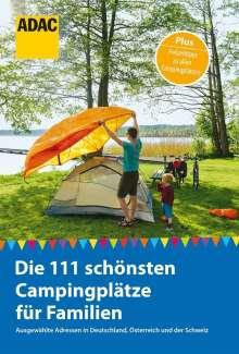 Simon Hecht: ADAC Reiseführer: Die 111 schönsten Campingplätze für Familien, Buch
