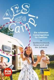 Simon Hecht: Yes we camp! Die schönsten Campingplätze für Familien in Süddeutschland, Österreich und der Schweiz, Buch