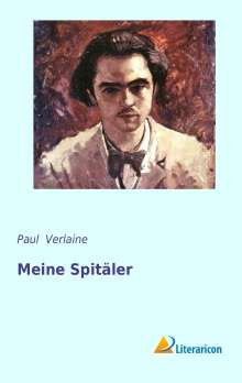 Paul Verlaine: Meine Spitäler, Buch