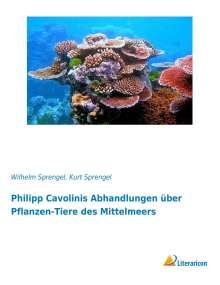 Wilhelm Sprengel: Philipp Cavolinis Abhandlungen über Pflanzen-Tiere des Mittelmeers, Buch