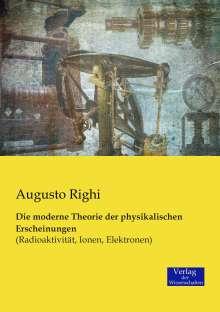 Augusto Righi: Die moderne Theorie der physikalischen Erscheinungen, Buch