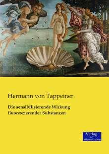 Hermann von Tappeiner: Die sensibilisierende Wirkung fluoreszierender Substanzen, Buch