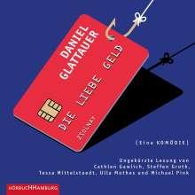 Daniel Glattauer: Die Liebe Geld, 2 CDs