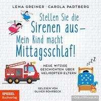 Lena Greiner: Stellen Sie die Sirenen aus - mein Kind macht Mittagsschlaf!, CD
