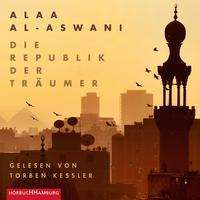 Alaa Al-Aswani: Die Republik der Träumer, 3 MP3-CDs
