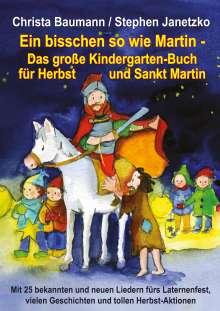 Christa Baumann: Ein bisschen so wie Martin - Das große Kindergarten-Buch für Herbst und Sankt Martin, Buch