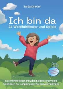 Tanja Draxler: Ich bin da - 24 Wohlfühllieder und Spiele, Buch