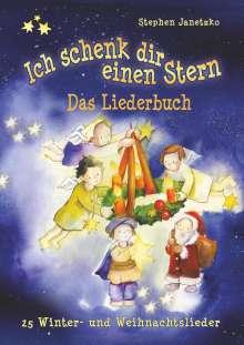 Stephen Janetzko: Ich schenk dir einen Stern - 25 Winter- und Weihnachtslieder, Buch