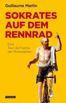 Guillaume Martin: Sokrates auf dem Rennrad, Buch