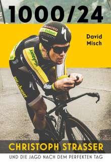 David Misch: 1000/24: Christoph Strasser und die Jagd nach dem perfekten Tag, Buch
