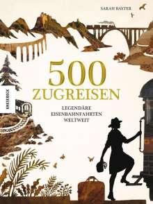 Sarah Baxter: 500 Zugreisen, Buch