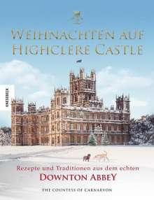 Fiona Countess Of Carnarvon: Weihnachten auf Highclere Castle, Buch