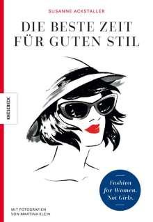 Susanne Ackstaller: Die beste Zeit für guten Stil, Buch