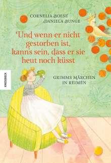 Cornelia Boese: Und wenn er nicht gestorben ist, kann's sein, dass er sie heut noch küsst, Buch
