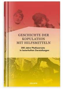 Richard Battenberg: Die Geschichte der Kopulation mit Hilfsmitteln, Buch