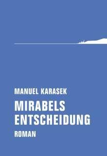 Manuel Karasek: Mirabels Entscheidung, Buch