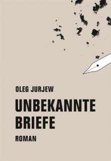 Oleg Jurjew: Unbekannte Briefe, Buch