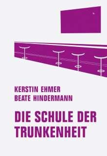 Kerstin Ehmer: Die Schule der Trunkenheit, Buch