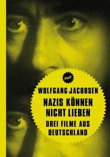 Wolfgang Jacobsen: Nazis können nicht lieben, Buch